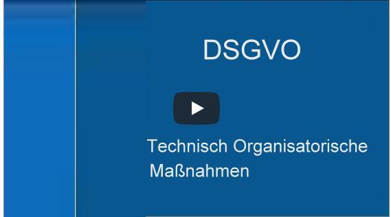 DSGVO – T O M (Technisch Organisatorische Maßnahmen)